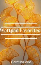Wattpad Favorites by Sarafina_Arle