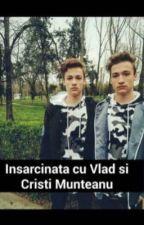 Însărcinată cu Vlad și Cristi Munteanu by Mariaalexandra09