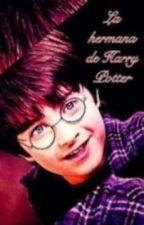 La hermana de Harry Potter? by CookieNovoa