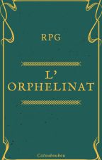 L'Orphelinat -RPG- by Catouboubou