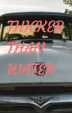 Thicker than Water by what-she-said