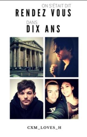 ON S'ÉTAIT DIT RENDEZ-VOUS DANS DIX ANS {LS} by cxm_loves_H