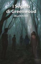 I segreti di Greenwood by MaMo3043