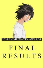『 2014 』 RESULTS by AnimeWattyAwards