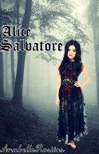 Alice Salvatore (Sequel to DSD) by AnabelleRositas
