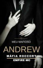 Andrew - Máfia Roccort/Empire MC (Livro 2.5) by SSautora
