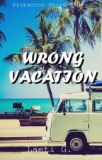 Wrong Vacation   Protector Short Story by 3dream_writer3