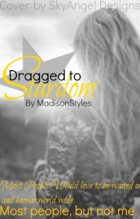 Dragged Into Stardom - One Direction by MadisonStyles