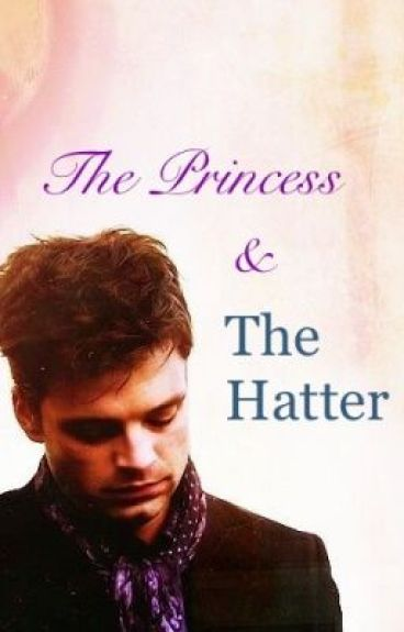 The Princess and The Hatter
