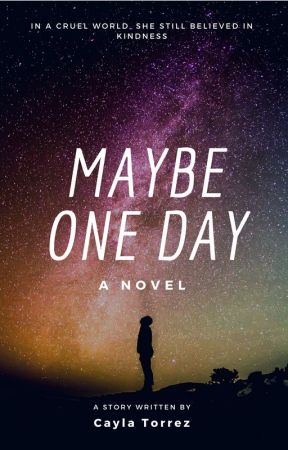 Maybe One Day by Wonderland_Explorer4