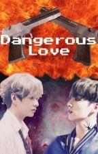 ~DANGEROUS LOVE~ KookV by JeonJungkookMyBias