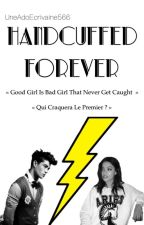 Handcuffed Forever by UneAdoEcrivaine566