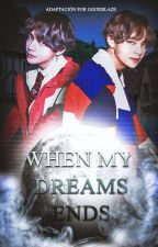 When my dreams Ends ❀『•TaeKook/VKook•』『•Adaptación•』『•Omegaverse•』 by Bleyz11