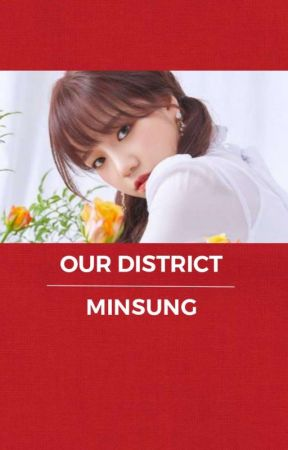Our District || Minsung [✔] by StrangerOleff