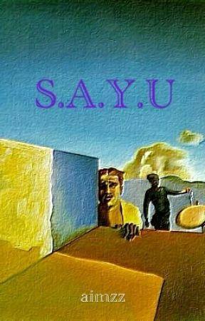 S.A.Y.U by aimzz07