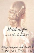 blood eagle ➢ ivar the boneless by Russian_Dancer