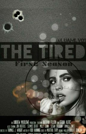 THE TIRED/FIRST SEASON by luamlv01