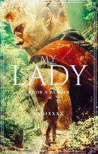 Thor X Reader (My Lady) by Fanixxxx