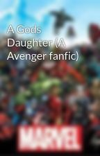 A Gods Daughter (A Avenger fanfic) by lillydolson1