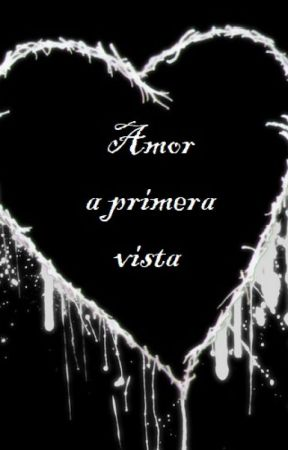 Amor a primera vista by thelittlewriter179
