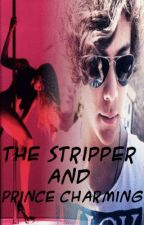 The Stripper and Prince Charming (One Direction & Harry Styles) by ThoseRaeChicks