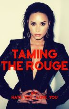Taming the Rouge by Hate_You__Love_You