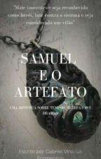 Samuel e o Artefato.  by Forment0028