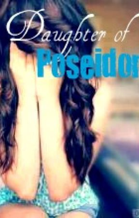 Daughter of Poseidon(COMPLETE)(Percy Jackson Fanfiction) by marygill15