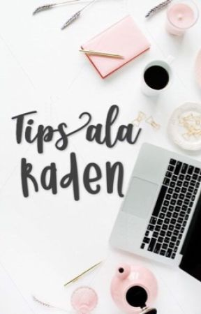 Tips ala Raden by fancybae