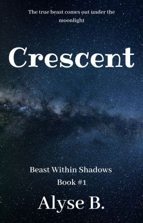 Crescent (Beast Within Shadows) by TheeLuna