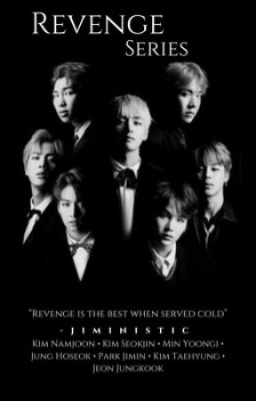 Revenge [UPCOMING BTS series] by Jimin_is_slayin2837
