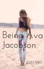 Being Ava Jacobson by JessicaRabot