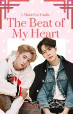 The Beat of My Heart (A Markson Fanfic) by kfnye98