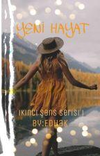 YENİ HAYAT - İKİNCİ ŞANS SERİSİ I / Yakında by EdaHakverdi