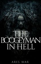 Book One: The Boogeyman In Hell by War_the_Horsemen