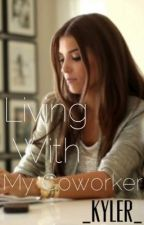 Living With My Coworker by blissful-music