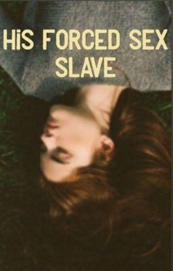 Concensual forced sex slave fantasy