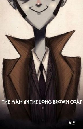 The Man in the Long Brown Coat [Doctor Who Fanfiction]   [COMPLETED] by ingenious221B