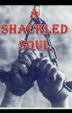 A Shackled Soul by TheEscapist