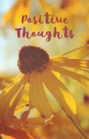 Positive Thoughts 💭  by viishanang