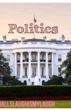 Politics Part 1 by NiallsLaughIsMyLaugh