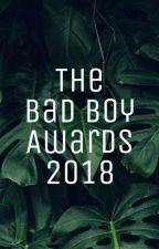 Bad Boy Awards 2018 [CLOSED] by LaughToTheEnd