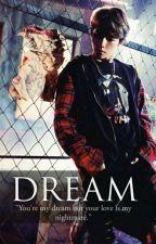 [COMPLETED] DREAM (BAEKHYUN FF) by ramonieohh_