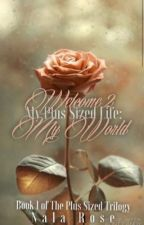 My Plus Sized Life (Major Editing in the Fall) by BeautyBaeMeka