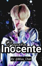Pequeño Inocente | [Yoonmin] by Miuu_Chan