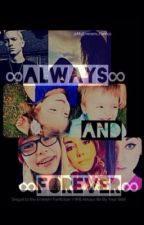 Always & Forever: Sequel(Eminem Fanfiction) by Myeminem_fanfics