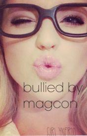 Bullied by Magcon by girlynerdd