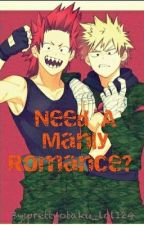 Need A Manly Romance? by prettyotaku_lol124