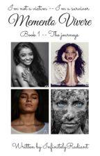 Memento Vivere Book 1 -- The journeys by InfinitelyRadiant