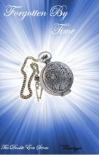 Forgotten By Time (Book Three - The Double Era Series) by Thecattydddy